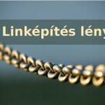 Linképítés lényege – 3 legfontosabb dolog a linképítésnél